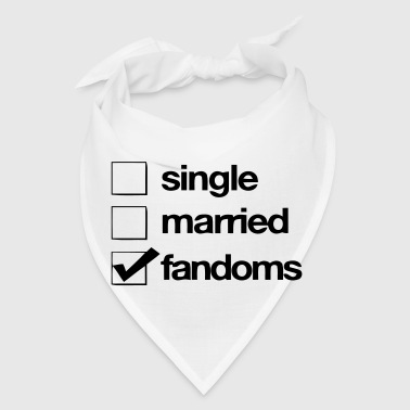 SINGLE - MARRIED - FANDOMS - Bandana