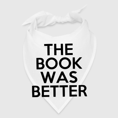 THE BOOK WAS BETTER - Bandana