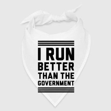 I RUN BETTER THAN THE GOVERNMENT - Bandana