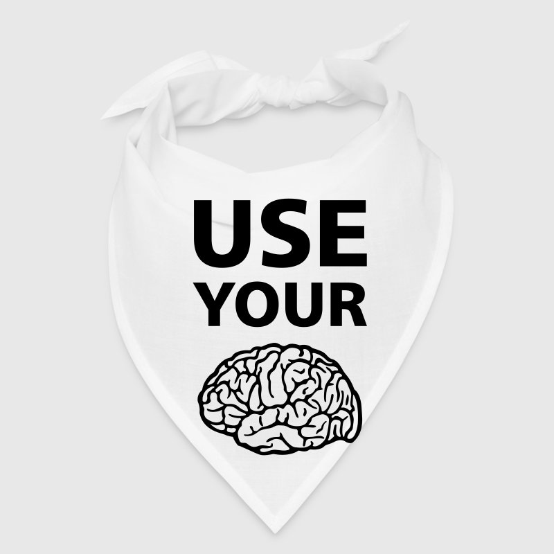 Use Your Brain Funny Statement / Slogan - Bandana