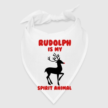 RUDOLPH IS MY SPIRIT ANIMAL - Bandana