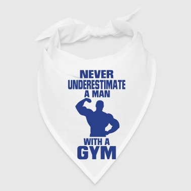 NEVER UNDERESTIMATE A MAN WITH A GYM - Bandana
