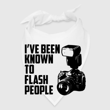 I've been known to flash people - Bandana
