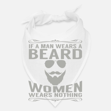 Wear IF A MAN WEARS A BEARD WOMAN WEARS NOTHING - Bandana