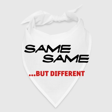 Same same, but different - Bandana