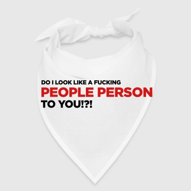 Do I Look Like A People Person To You? - Bandana