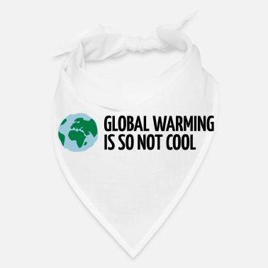 Global Global Warming Is not Cool! - Bandana