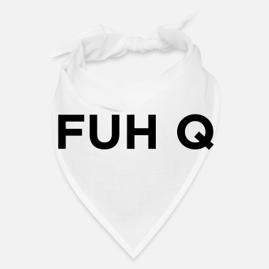 Association FUH Q - Fuck You - Bandana