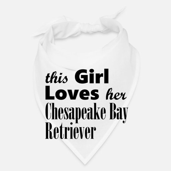 Retriever Caps - This Girl Loves Her Chesapeake Bay Retriever - Bandana white