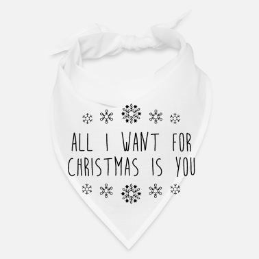Advent All I want for Christmas is you - Xmas - Snowflake - Bandana