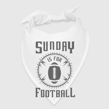 Sunday is for Football - awesome sports fandom - Bandana