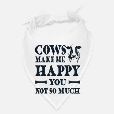Cow Cows make me happy You not so much - Bandana