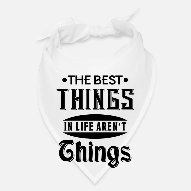 Digital Caps - The best things in life aren't things - Bandana white