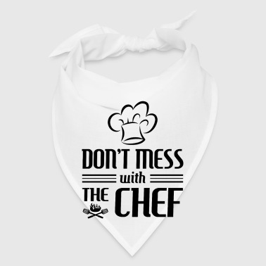 Don't mess with the Chef - cooking gift - Bandana