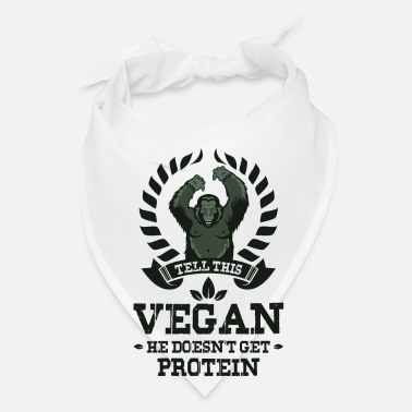 Body TELL THIS VEGAN HE DOESN`T GET PROTEIN gym - Bandana
