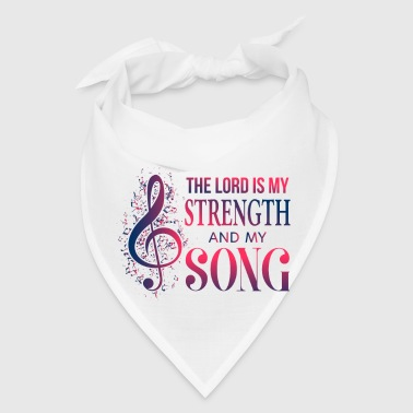 The Lord is my Strength and my Song - Faith Jesus - Bandana