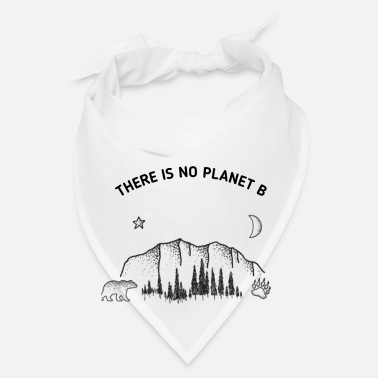 There Is No Planet B There is no planet B - Bandana