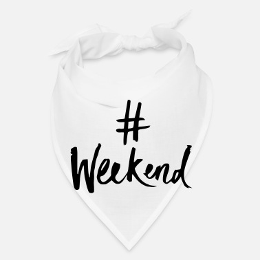 Weekend HASHTAG WEEKEND - Bandana