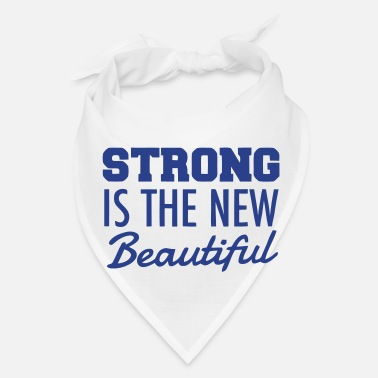 Beautiful STRONG IS THE NEW BEAUTIFUL - Bandana