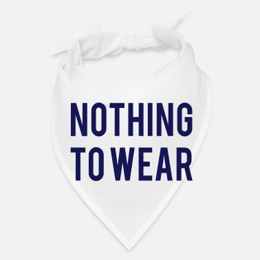 Wear NOTHING TO WEAR - Bandana