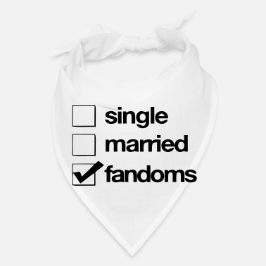 Fandom SINGLE - MARRIED - FANDOMS - Bandana