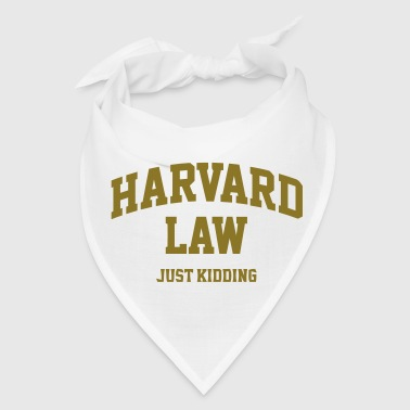 Harvard Law (Just Kidding) - Bandana