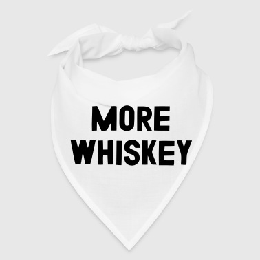 MORE WHISKEY - Bandana