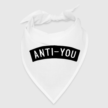 ANTI YOU - Bandana