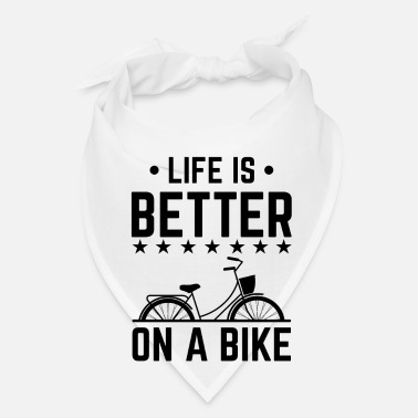 Bike Life is better on a bike - Bandana