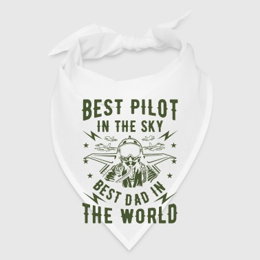 Best pilot in the sky best dad in the world - Bandana