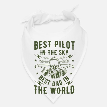 Best Best pilot in the sky best dad in the world - Bandana