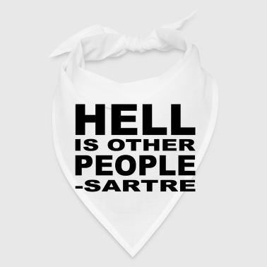 wordtease HELL IS OTHER PEOPLE sartre - Bandana