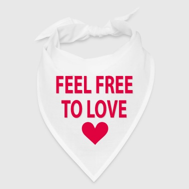 Feel free to love - Bandana