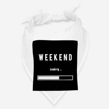 Weekend WEEKEND LOADING... - Bandana
