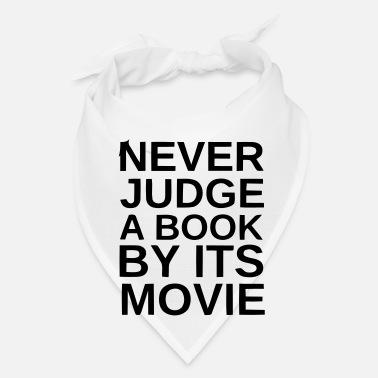 Book NEVER JUDGE A BOOK BY ITS MOVIE - Bandana