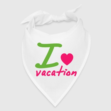 Love vacation - Bandana