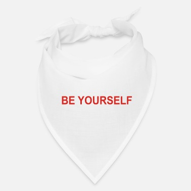 Yourself BE YOURSELF - Bandana