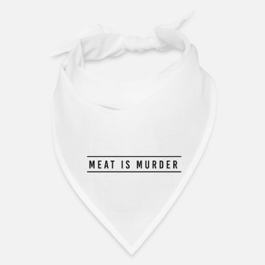 Meat Meat is Murder - Meat Metzer Vegan Organic Land - Bandana
