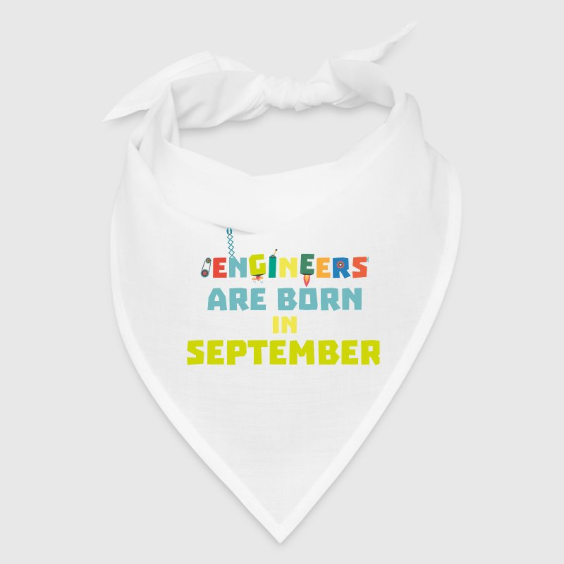 Engineers are born in September S0ow6 - Bandana