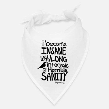 I Became Insane... Quote by Edgar Allan Poe - Bandana