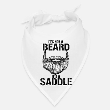 Saddle It's Not A Beard It's A Saddle - Bandana
