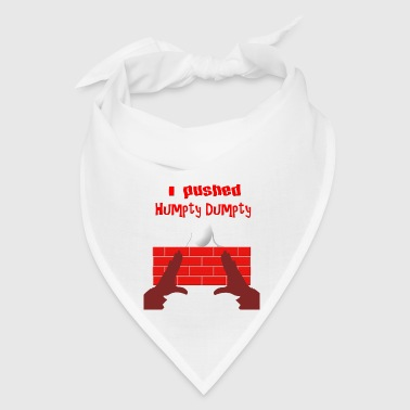 i-pushed-humpty - Bandana