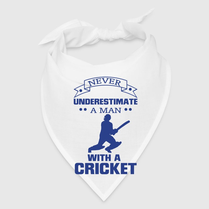 NEVER UNDERESTIMATE A MAN WITH A CRICKET! - Bandana