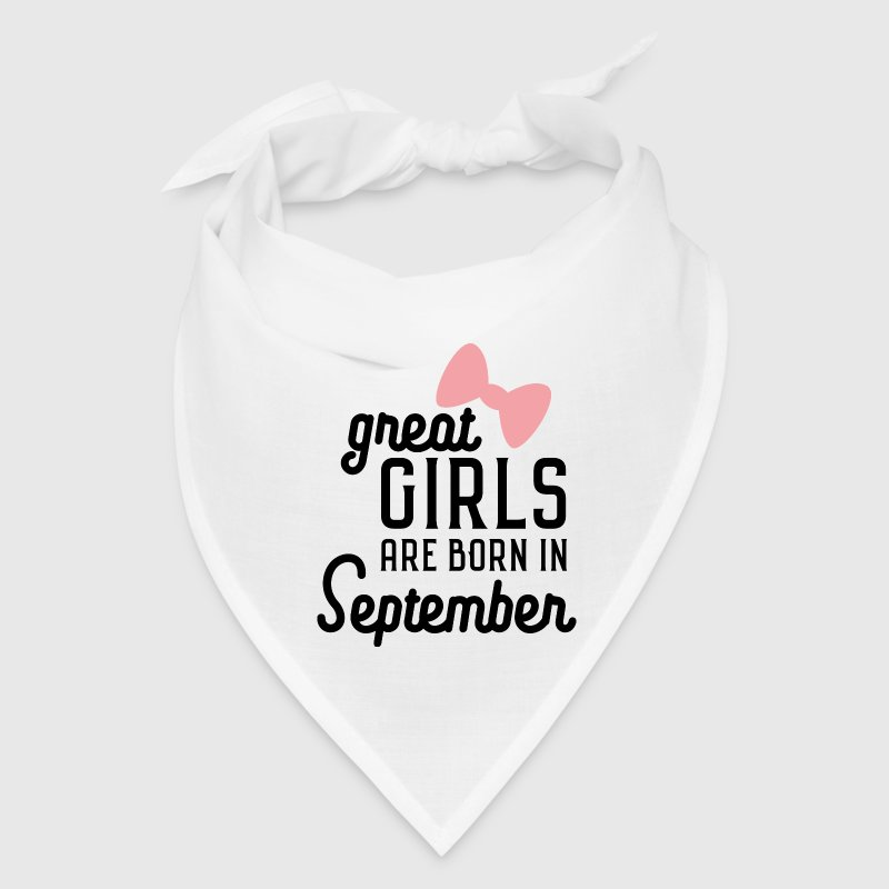 Great Girls are born in September S3h1r - Bandana