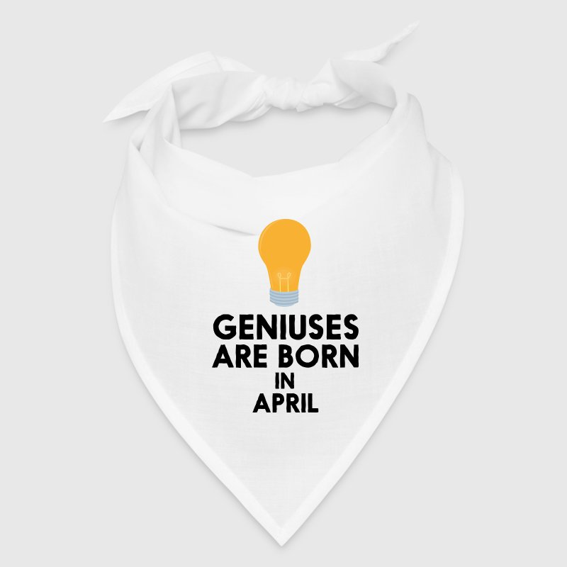 Geniuses are born in APRIL Sd8zm - Bandana