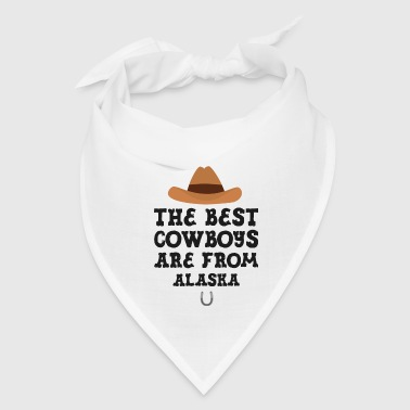 The best Cowboys are from Alaska  Gift - Bandana