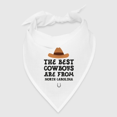 The best Cowboys are from North Carolina  Gift - Bandana