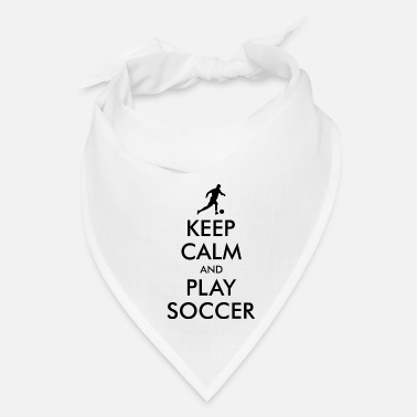 Calm KEEP CALM and PLAY SOCCER - Bandana