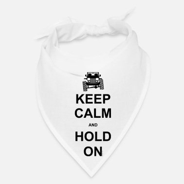 Off Keep Calm and Hold On - Off Road Jeep - Bandana
