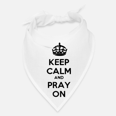 Calm KEEP CALM AN PRAY ON - Bandana